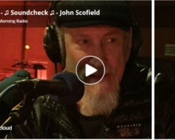Emission « Soundcheck » Feat. John Scofield Newmorning radio